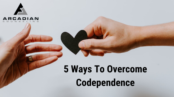 5 Ways to Overcome Codependence