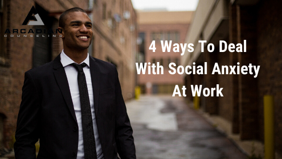 4 Ways To Deal With Social Anxiety At Work