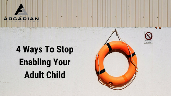 4 Ways To Stop Enabling Your Adult Child