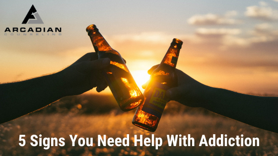 5 Signs You Need Help With Addiction
