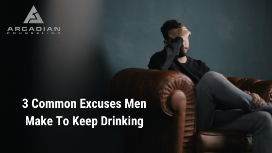 3 Common Excuses Men Make To Keep Drinking