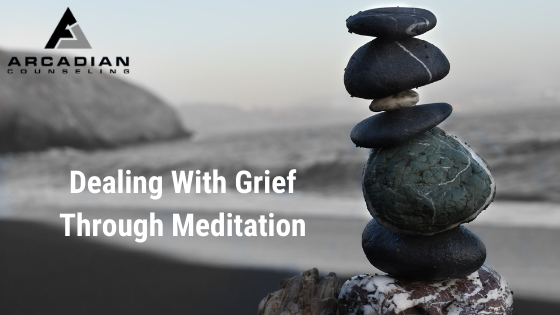 Dealing With Grief Through Meditation