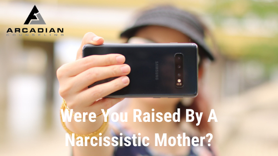 Were You Raised By A Narcissistic Mother?