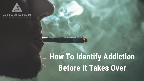 How To Identify Addiction Before It Takes Over