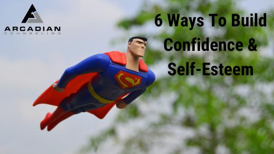 6 Ways to Build Confidence & Self-Esteem